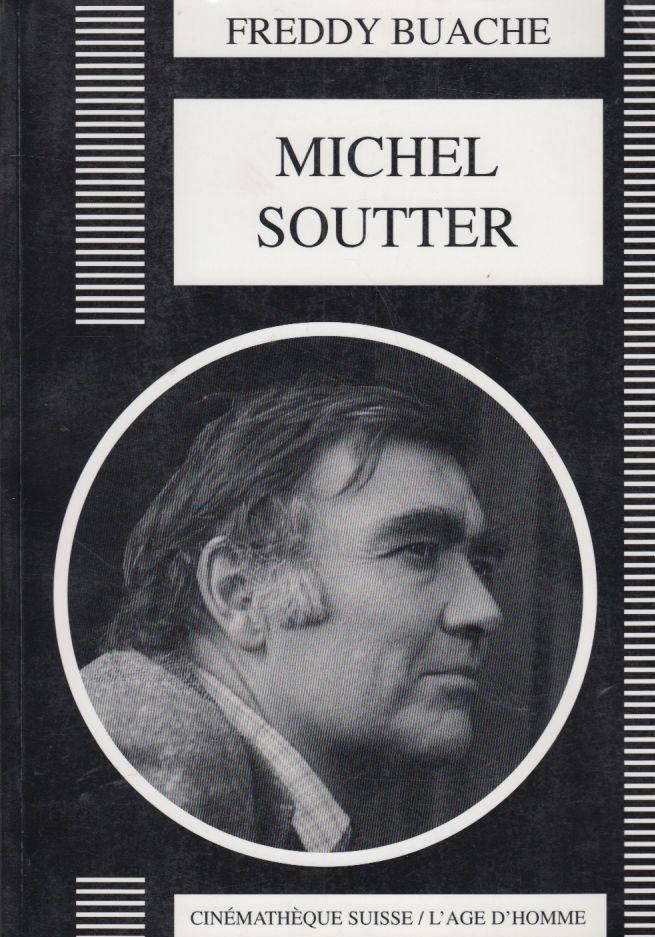 Michel Soutter - Freddy Buache